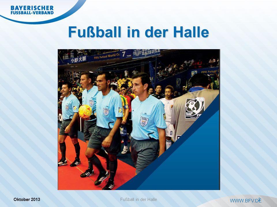 WWW.BFV.DE Fußball in der Halle Oktober 2013 2Fußball in der Halle