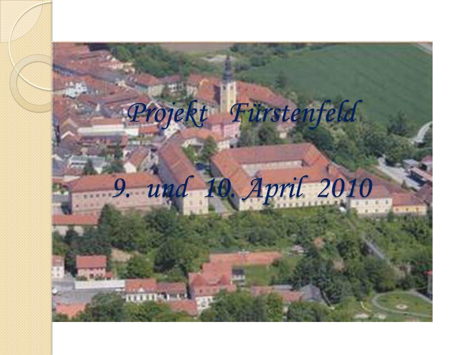 Projekt Fürstenfeld 9. und 10. April 2010