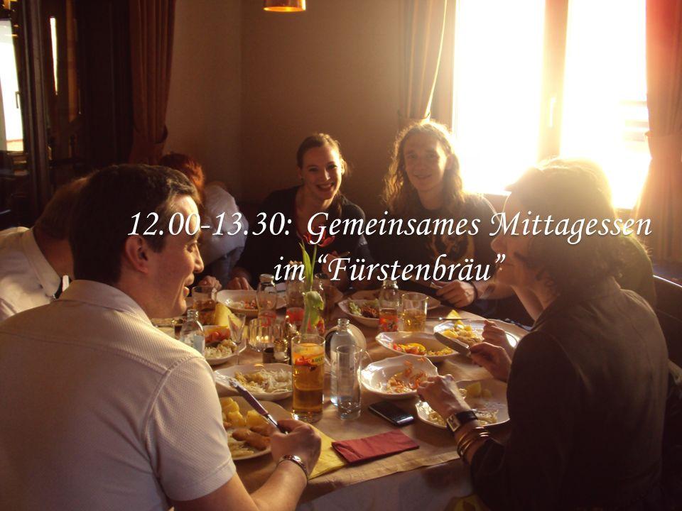 12.00-13.30: Gemeinsames Mittagessen im Fürstenbräu