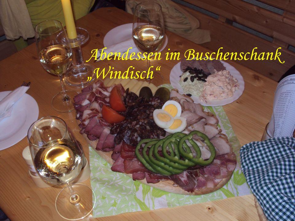 Abendessen im Buschenschank Windisch