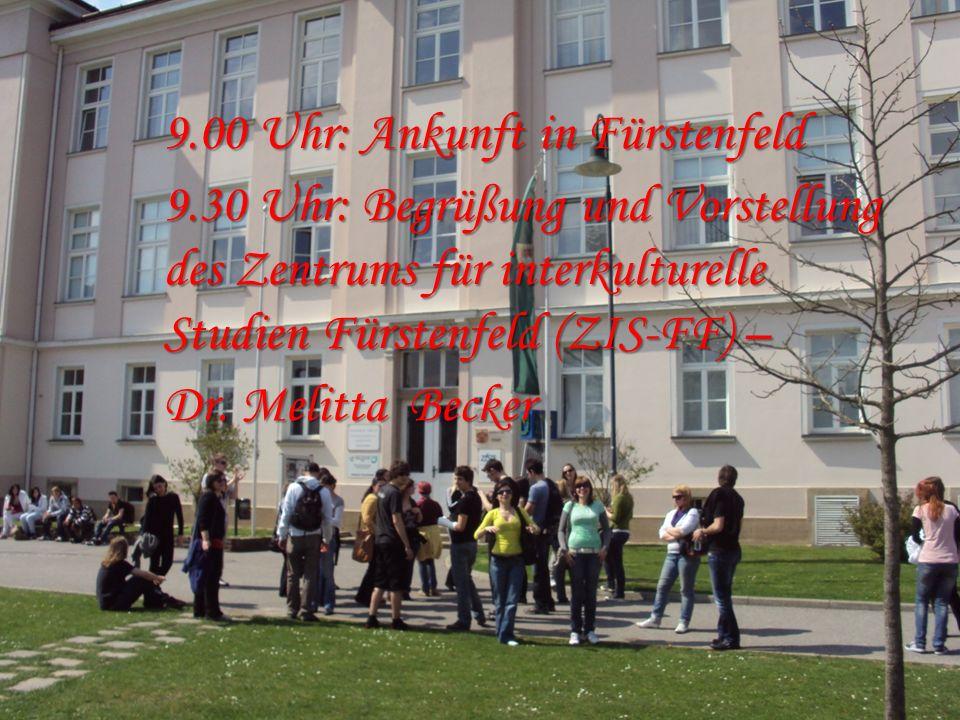 9.00 Uhr: Ankunft in Fürstenfeld 9.30 Uhr: Begrüßung und Vorstellung des Zentrums für interkulturelle Studien Fürstenfeld (ZIS-FF) – Dr. Melitta Becke