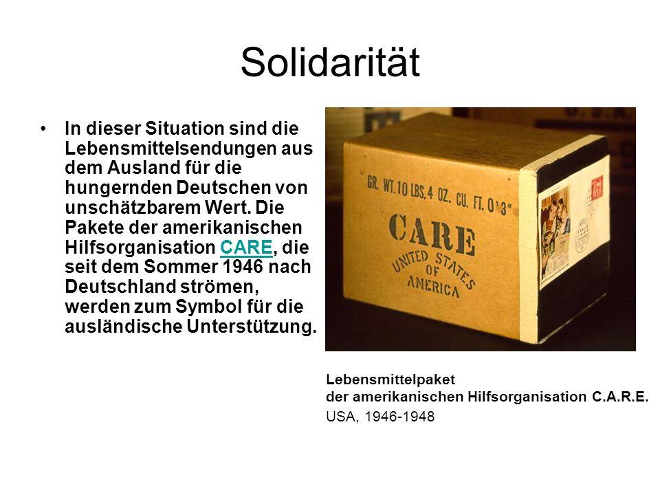 Solidarität In dieser Situation sind die Lebensmittelsendungen aus dem Ausland für die hungernden Deutschen von unschätzbarem Wert. Die Pakete der ame