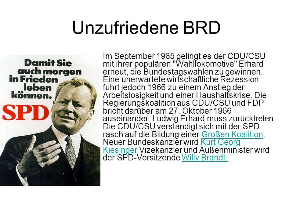 Unzufriedene BRD Im September 1965 gelingt es der CDU/CSU mit ihrer populären