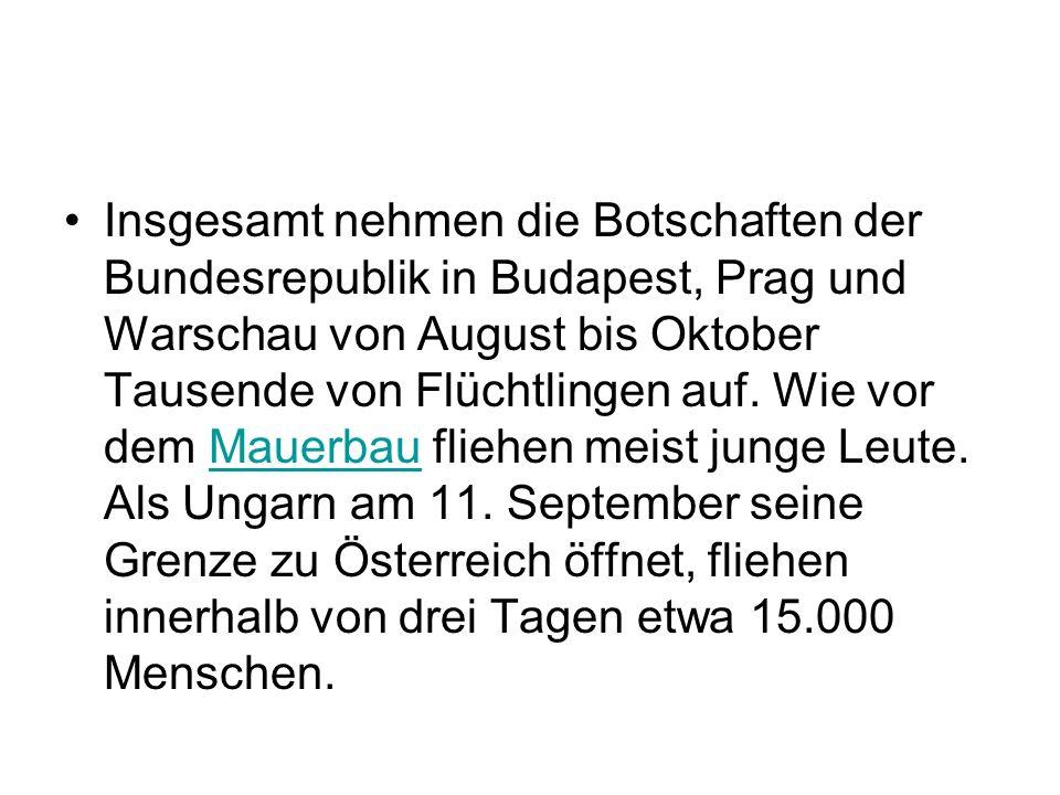 Insgesamt nehmen die Botschaften der Bundesrepublik in Budapest, Prag und Warschau von August bis Oktober Tausende von Flüchtlingen auf. Wie vor dem M