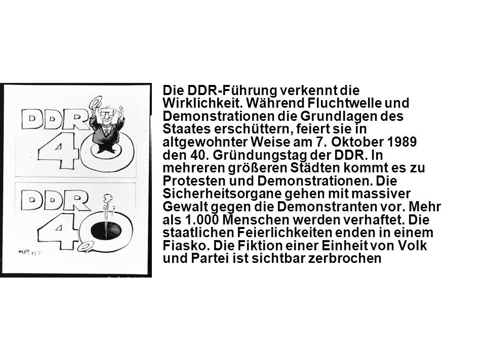 Die DDR-Führung verkennt die Wirklichkeit. Während Fluchtwelle und Demonstrationen die Grundlagen des Staates erschüttern, feiert sie in altgewohnter