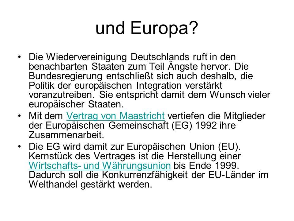 und Europa? Die Wiedervereinigung Deutschlands ruft in den benachbarten Staaten zum Teil Ängste hervor. Die Bundesregierung entschließt sich auch desh