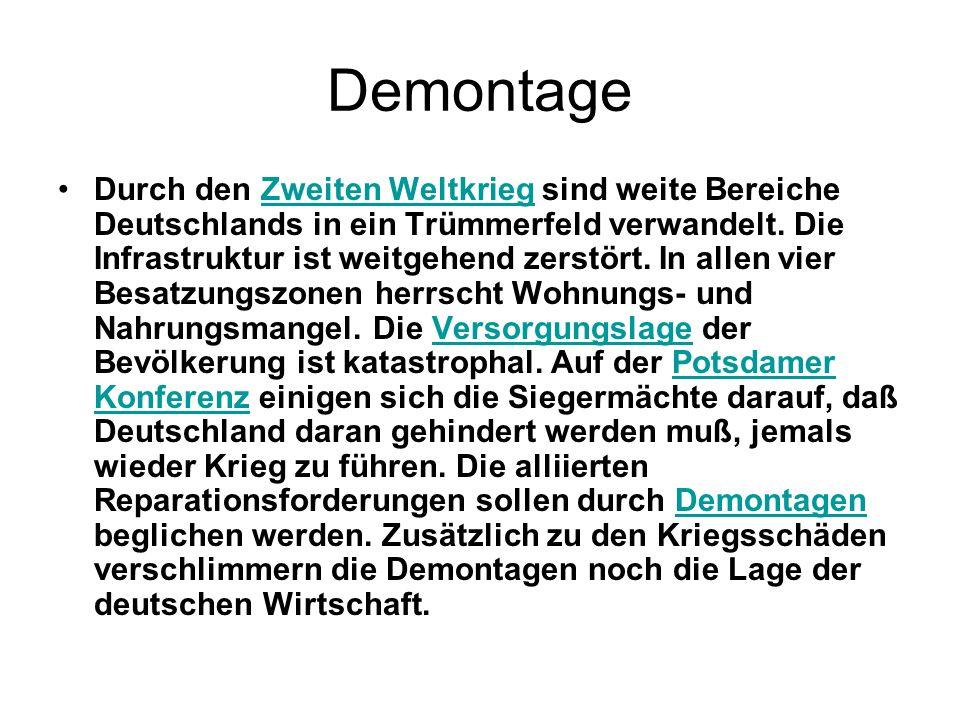 Demontage Durch den Zweiten Weltkrieg sind weite Bereiche Deutschlands in ein Trümmerfeld verwandelt. Die Infrastruktur ist weitgehend zerstört. In al