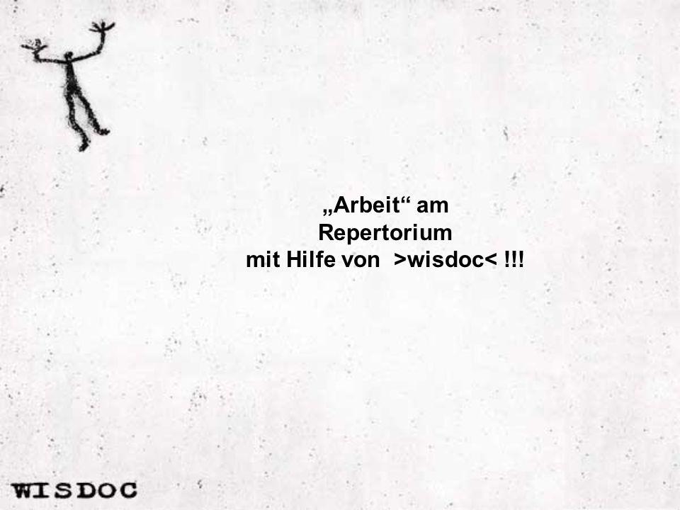Arbeit am Repertorium mit Hilfe von >wisdoc< !!!
