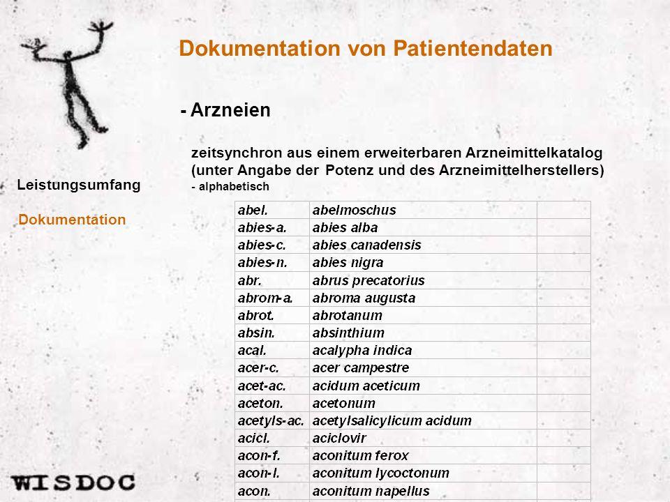 Dokumentation von Patientendaten Leistungsumfang - Arzneien Dokumentation zeitsynchron aus einem erweiterbaren Arzneimittelkatalog (unter Angabe der Potenz und des Arzneimittelherstellers) - alphabetisch