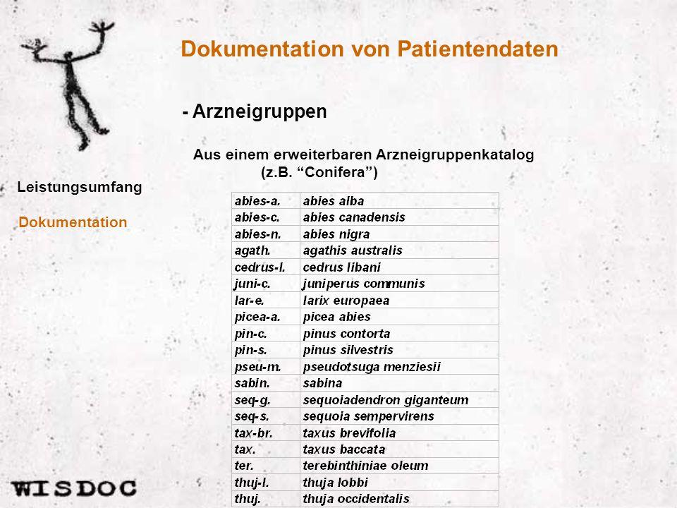 Dokumentation von Patientendaten Leistungsumfang - Arzneigruppen Dokumentation Aus einem erweiterbaren Arzneigruppenkatalog (z.B.