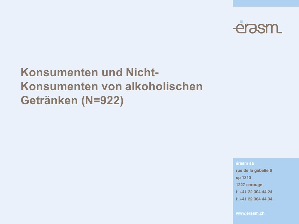 Konsumenten und Nicht- Konsumenten von alkoholischen Getränken (N=922)