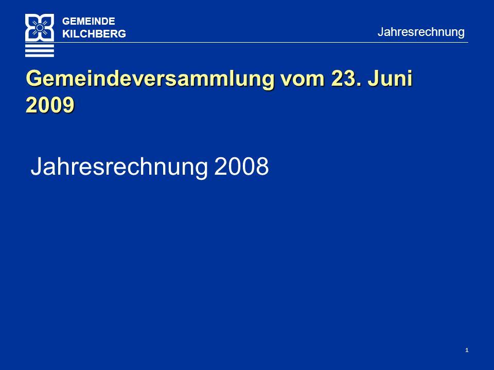 1 GEMEINDE KILCHBERG Jahresrechnung Jahresrechnung 2008 Gemeindeversammlung vom 23. Juni 2009