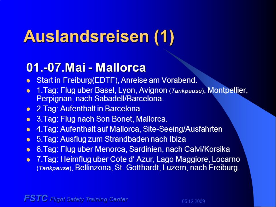 05.12.2009 FSTC Flight Safety Training Center Vorhaben umfassend betreute Auslandsreisen.