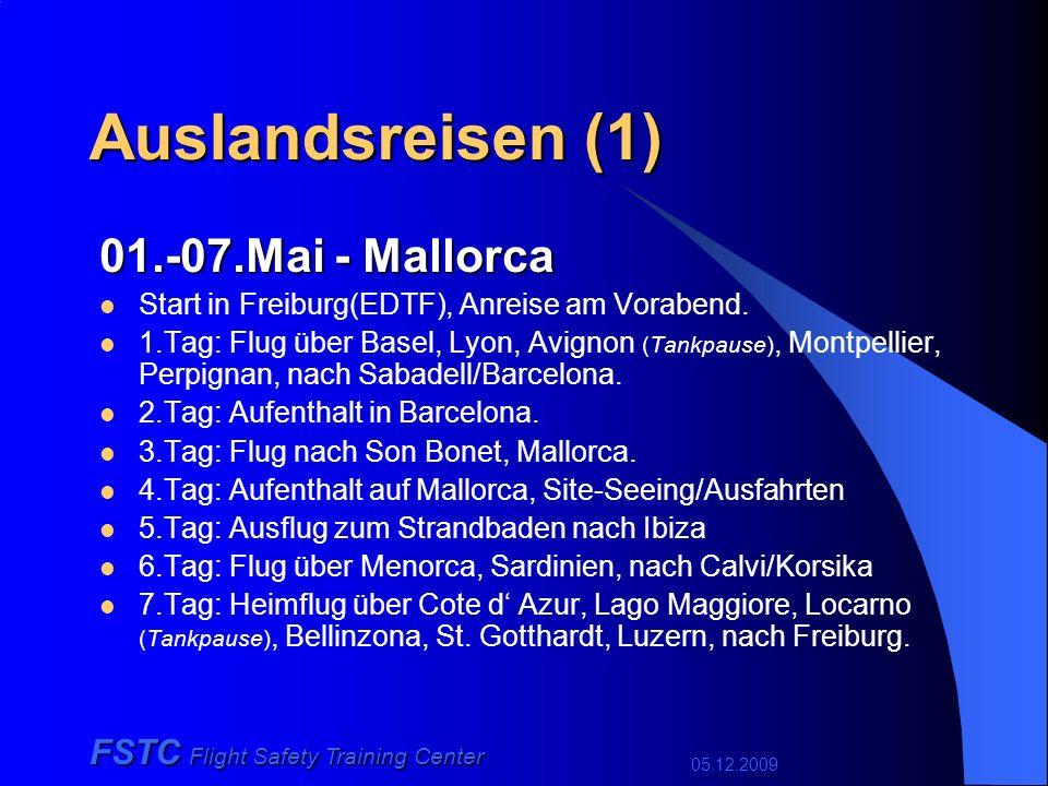 05.12.2009 FSTC Flight Safety Training Center Auslandsreisen (1) 01.-07.Mai - Mallorca Start in Freiburg(EDTF), Anreise am Vorabend.