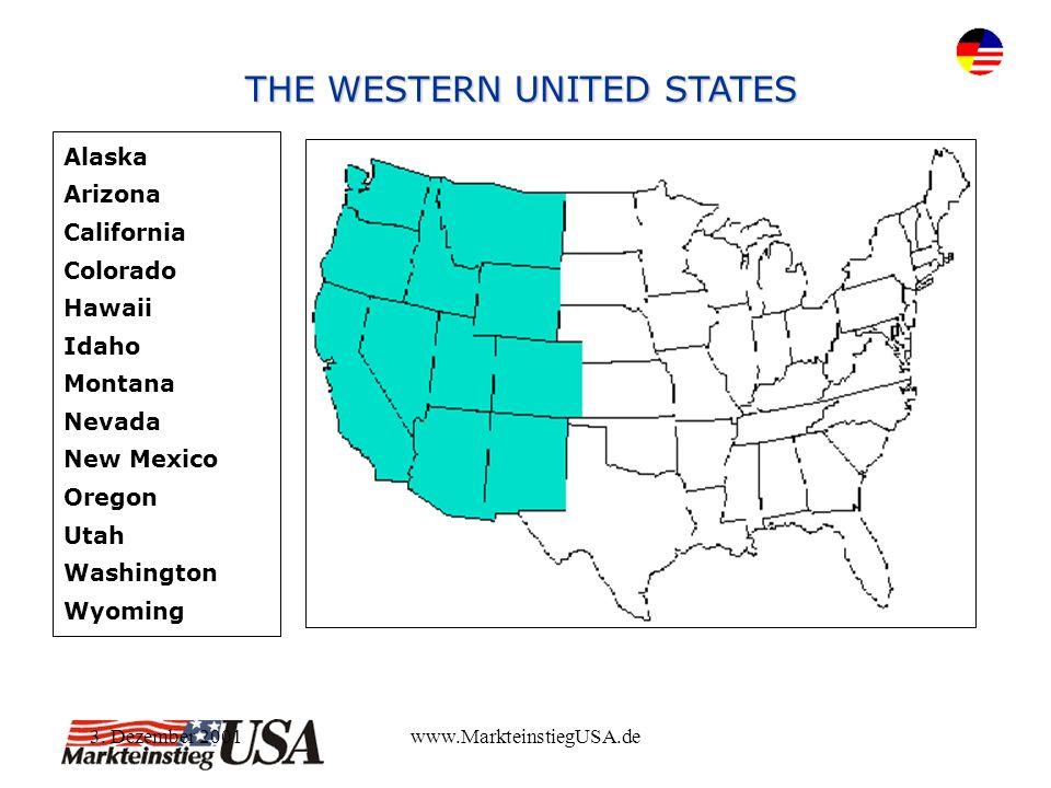 3. Dezember 2001www.MarkteinstiegUSA.de Alaska Arizona California Colorado Hawaii Idaho Montana Nevada New Mexico Oregon Utah Washington Wyoming THE W