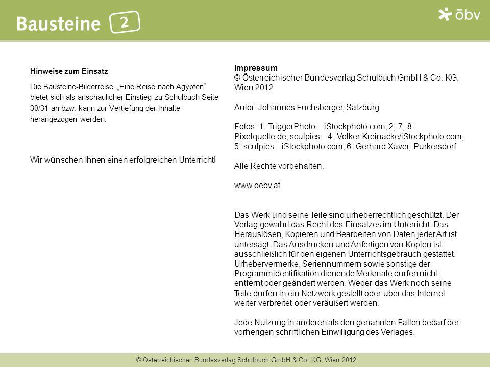© Österreichischer Bundesverlag Schulbuch GmbH & Co. KG, Wien 2012 Hinweise zum Einsatz Die Bausteine-Bilderreise Eine Reise nach Ägypten bietet sich