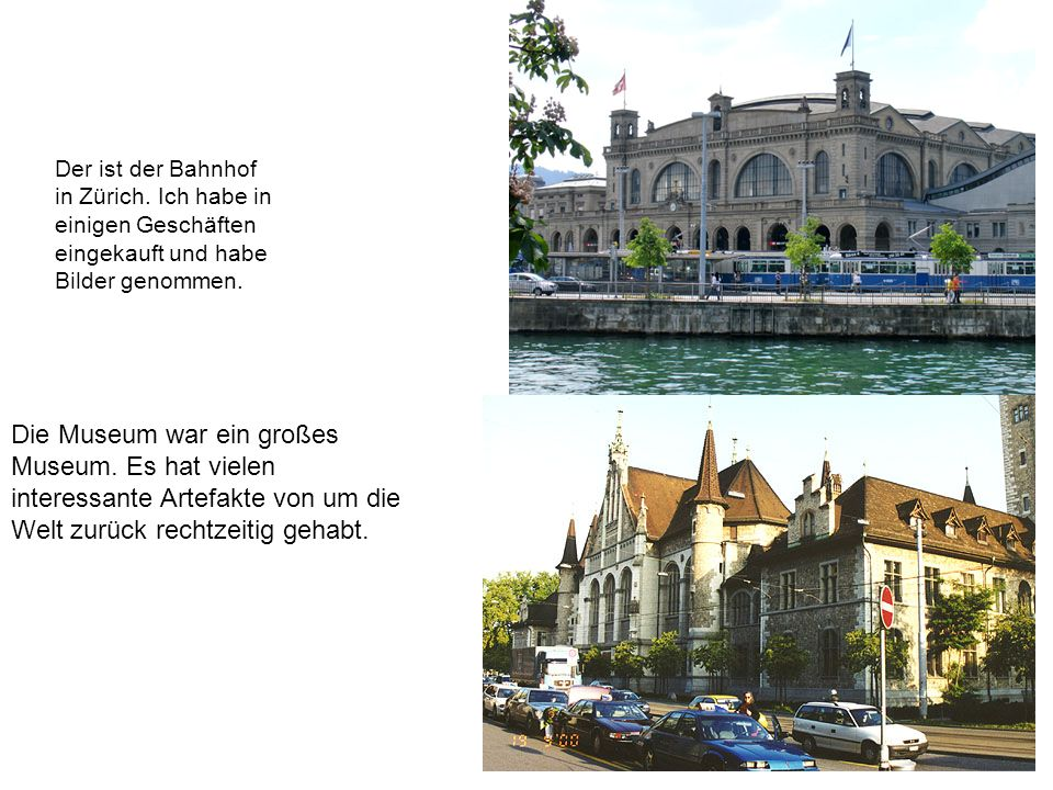 Der ist der Bahnhof in Zürich. Ich habe in einigen Geschäften eingekauft und habe Bilder genommen.