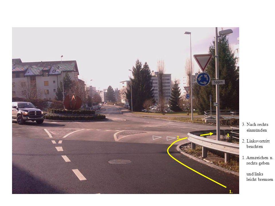 3.Nach rechts einmünden 2. Linksvortritt beachten 1.