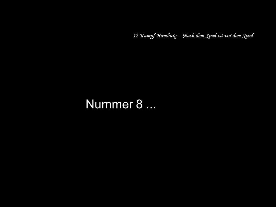 12-Kampf Hamburg – Nach dem Spiel ist vor dem Spiel Nr. NuNummer 8...