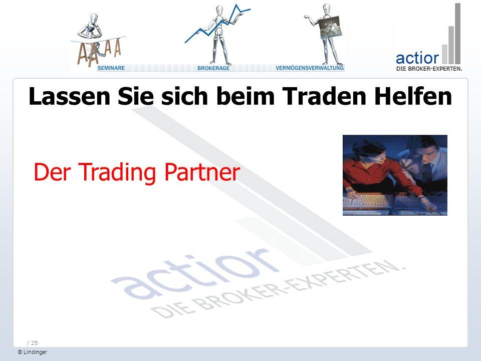 © Lindinger / 25 Lassen Sie sich beim Traden Helfen Der Trading Partner