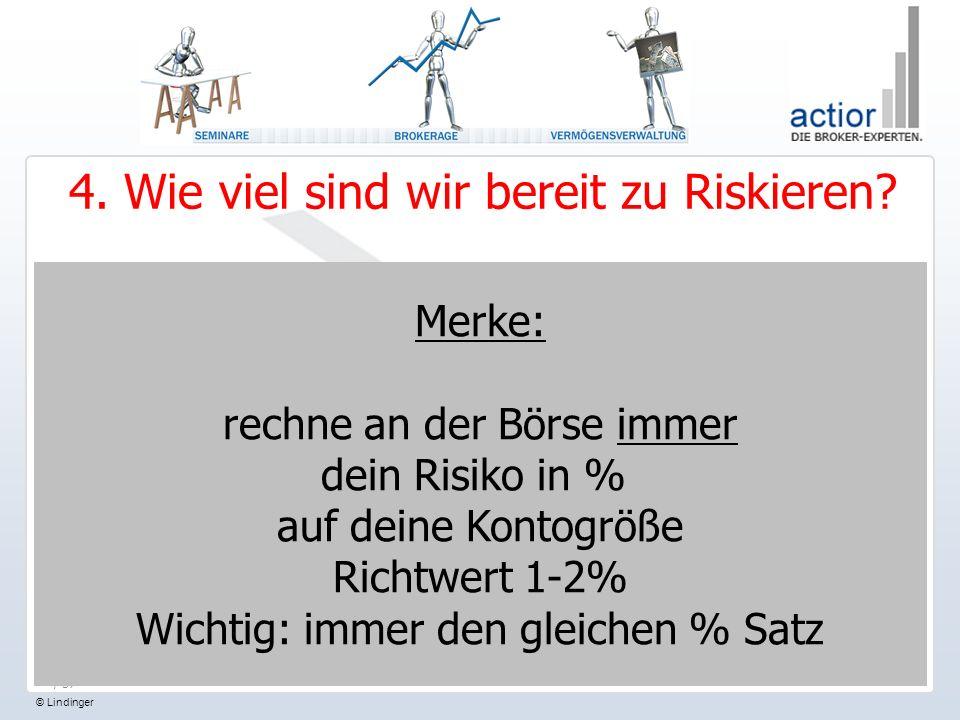 © Lindinger / 37 4.Wie viel sind wir bereit zu Riskieren.