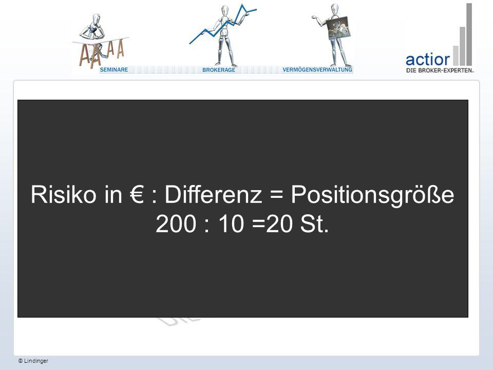 © Lindinger 1.Einstieg bei: 100 2. V-Stopp bei: 90 5.