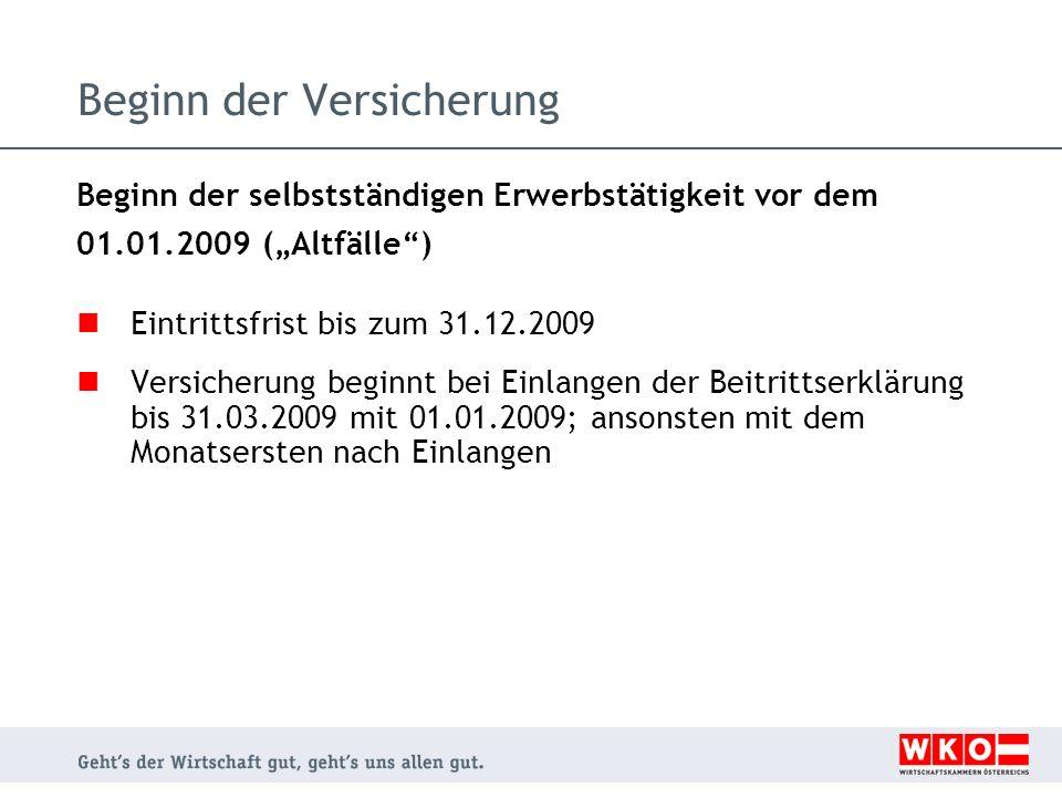 Beginn der Versicherung Beginn der selbstständigen Erwerbstätigkeit vor dem 01.01.2009 (Altfälle) Eintrittsfrist bis zum 31.12.2009 Versicherung begin