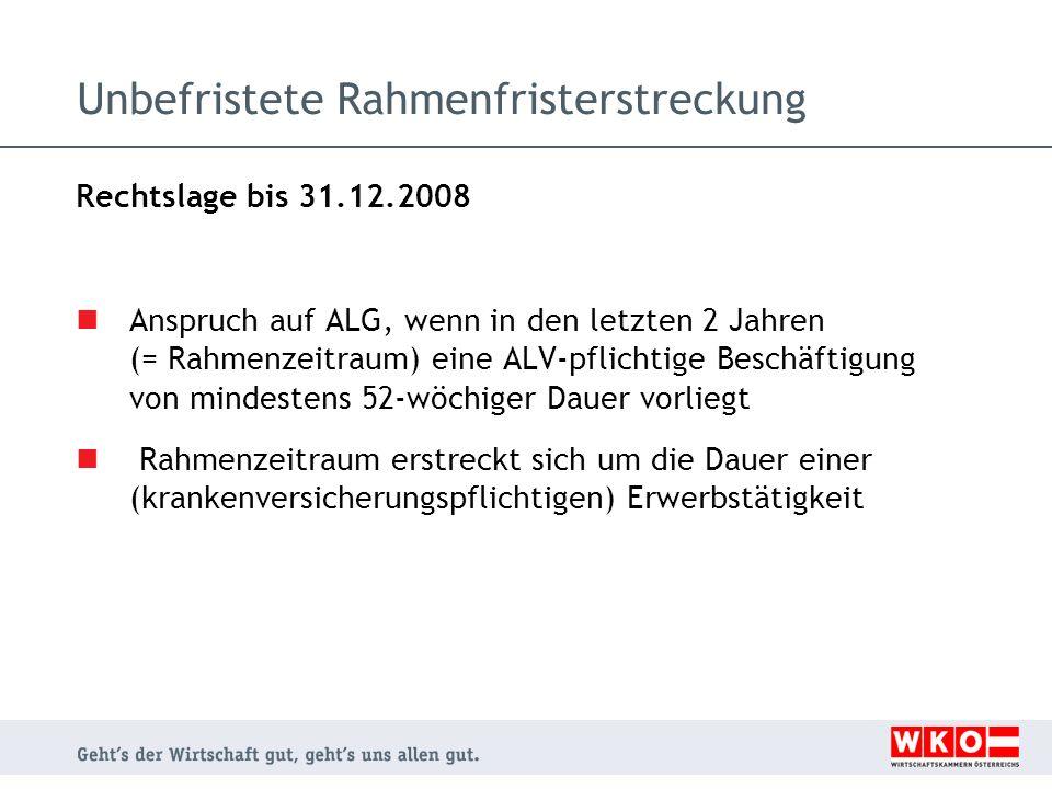 Unbefristete Rahmenfristerstreckung Rechtslage bis 31.12.2008 Anspruch auf ALG, wenn in den letzten 2 Jahren (= Rahmenzeitraum) eine ALV-pflichtige Be