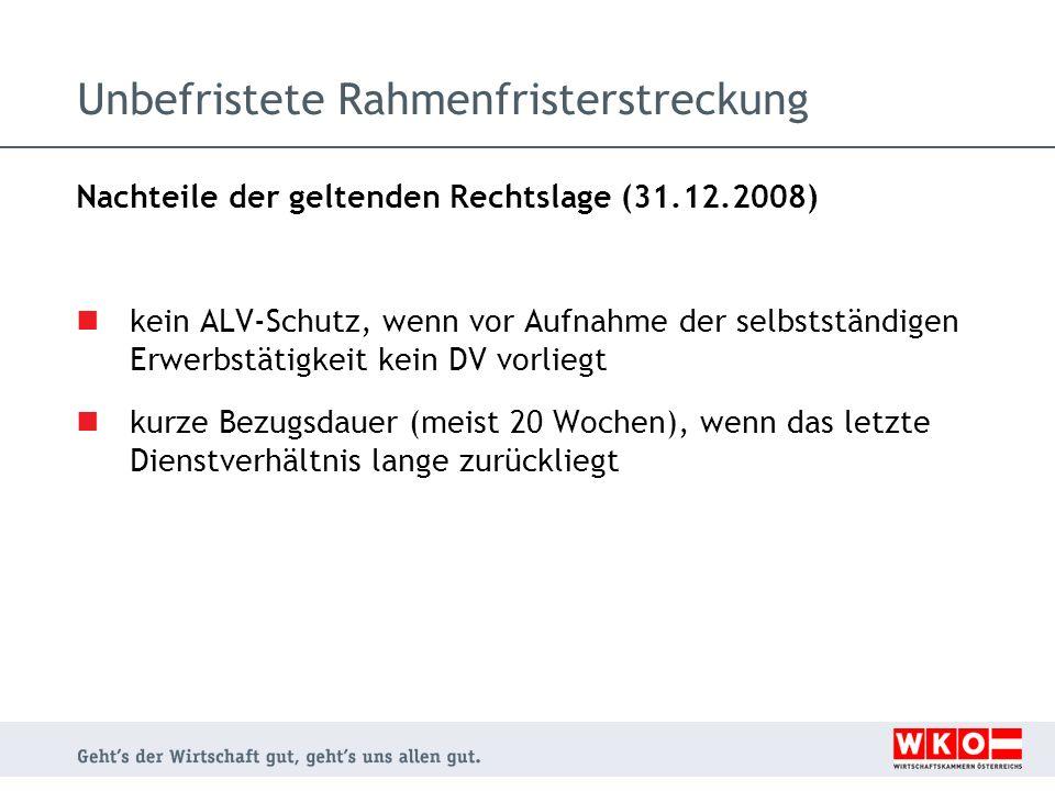 Unbefristete Rahmenfristerstreckung Nachteile der geltenden Rechtslage (31.12.2008) kein ALV-Schutz, wenn vor Aufnahme der selbstständigen Erwerbstäti