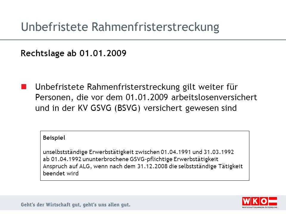 Unbefristete Rahmenfristerstreckung Rechtslage ab 01.01.2009 Unbefristete Rahmenfristerstreckung gilt weiter für Personen, die vor dem 01.01.2009 arbe