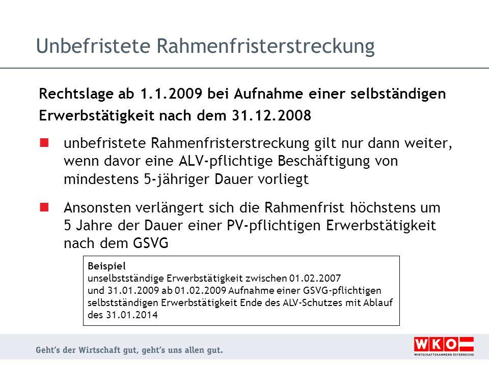 Unbefristete Rahmenfristerstreckung Rechtslage ab 1.1.2009 bei Aufnahme einer selbständigen Erwerbstätigkeit nach dem 31.12.2008 unbefristete Rahmenfr