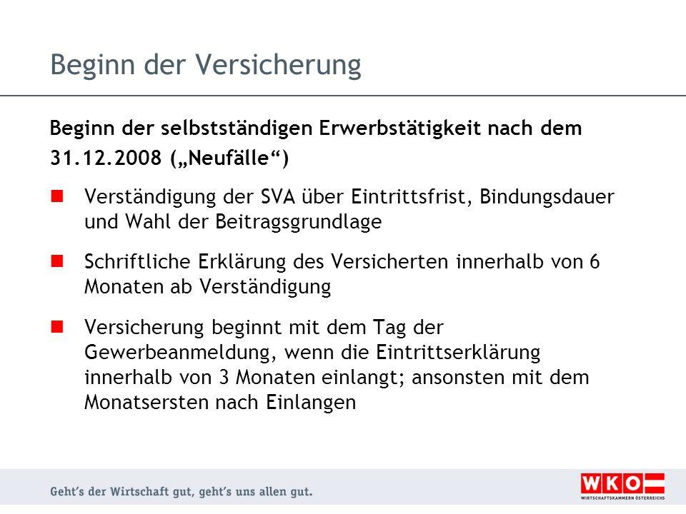 Beginn der Versicherung Beginn der selbstständigen Erwerbstätigkeit nach dem 31.12.2008 (Neufälle) Verständigung der SVA über Eintrittsfrist, Bindungs