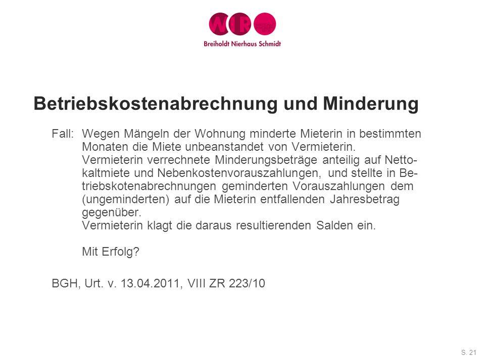 S. 21 Betriebskostenabrechnung und Minderung Fall:Wegen Mängeln der Wohnung minderte Mieterin in bestimmten Monaten die Miete unbeanstandet von Vermie