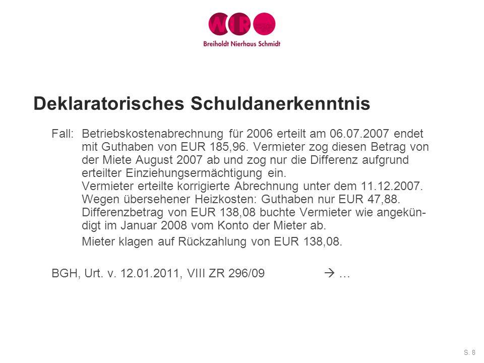 S. 8 Deklaratorisches Schuldanerkenntnis Fall: Betriebskostenabrechnung für 2006 erteilt am 06.07.2007 endet mit Guthaben von EUR 185,96. Vermieter zo