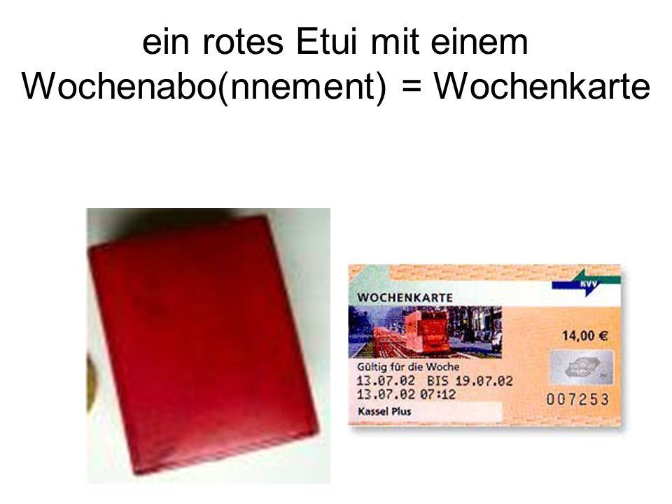 ein rotes Etui mit einem Wochenabo(nnement) = Wochenkarte