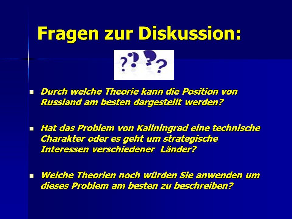 Fragen zur Diskussion: Durch welche Theorie kann die Position von Russland am besten dargestellt werden.