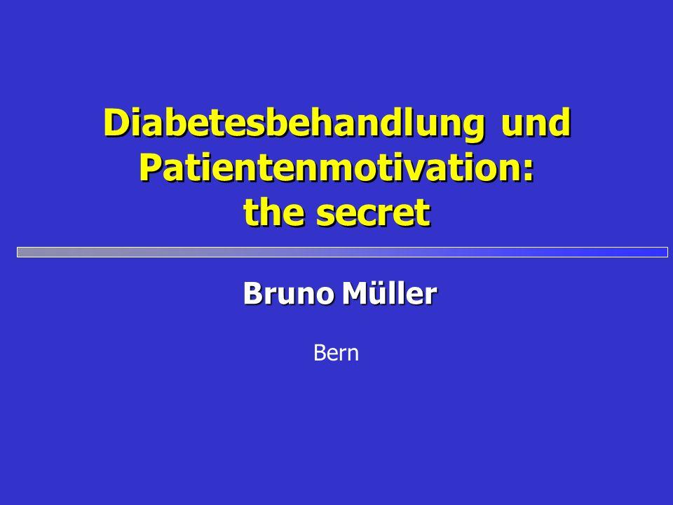 Diabetesbehandlung und Patientenmotivation: the secret Bern Bruno Müller