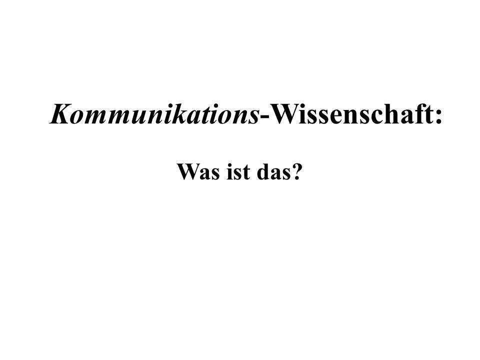 Kommunikations-Wissenschaft: Was ist das?
