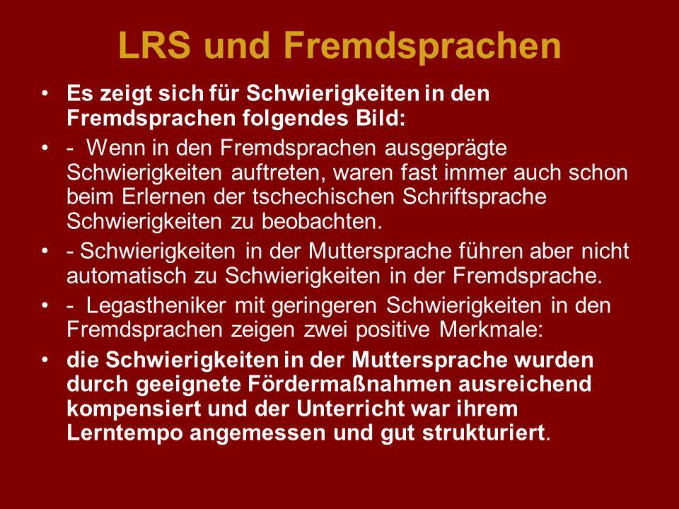 LRS und Fremdsprachen Es zeigt sich für Schwierigkeiten in den Fremdsprachen folgendes Bild: - Wenn in den Fremdsprachen ausgeprägte Schwierigkeiten a