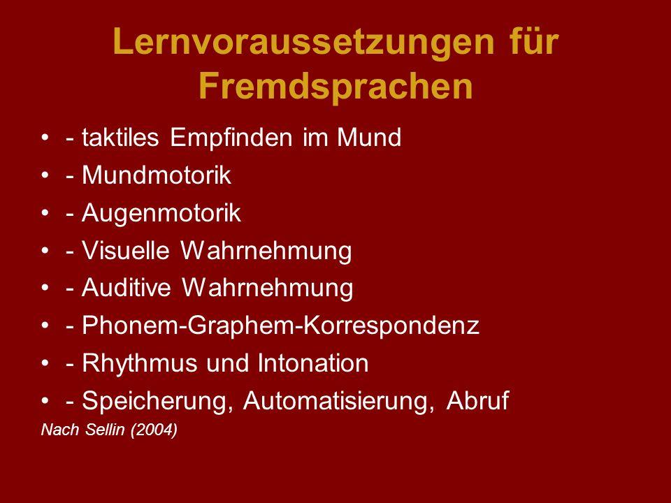 Lernvoraussetzungen für Fremdsprachen - taktiles Empfinden im Mund - Mundmotorik - Augenmotorik - Visuelle Wahrnehmung - Auditive Wahrnehmung - Phonem