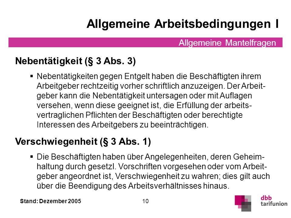 Stand: Dezember 2005 9 Allgemeine Mantelfragen Arbeitsvertrag / Nebenabreden / Probezeit Arbeitsvertrag/Nebenabreden (§ 2) Der Arbeitsvertrag wird sch