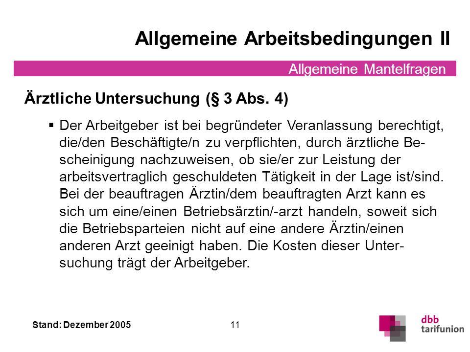 Stand: Dezember 2005 10 Allgemeine Mantelfragen Allgemeine Arbeitsbedingungen I Nebentätigkeit (§ 3 Abs. 3) Nebentätigkeiten gegen Entgelt haben die B