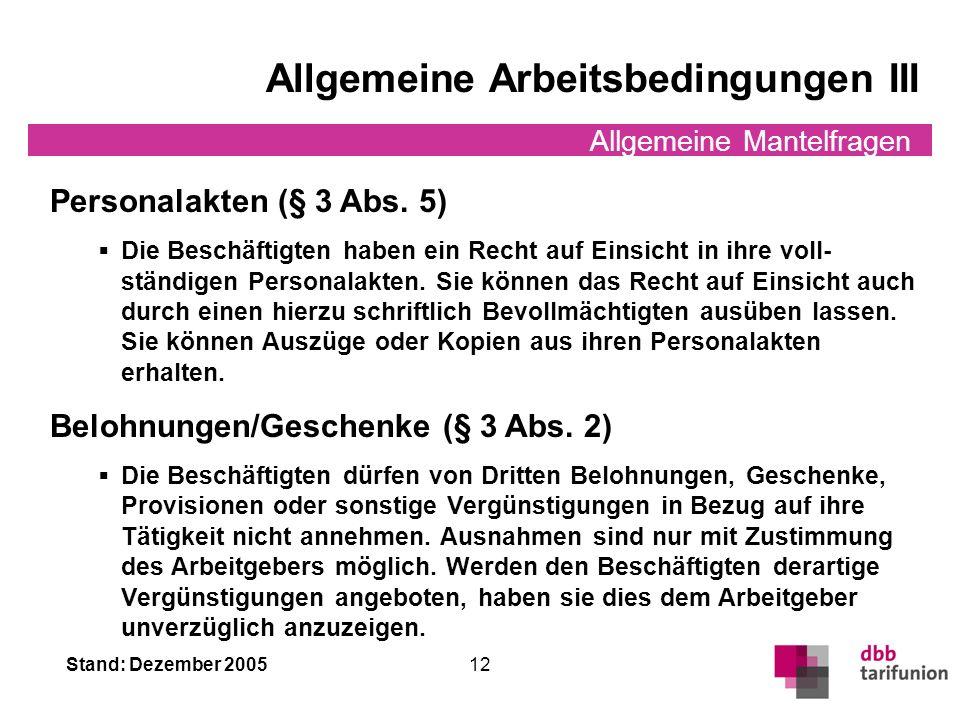 Stand: Dezember 2005 11 Allgemeine Mantelfragen Allgemeine Arbeitsbedingungen II Ärztliche Untersuchung (§ 3 Abs. 4) Der Arbeitgeber ist bei begründet