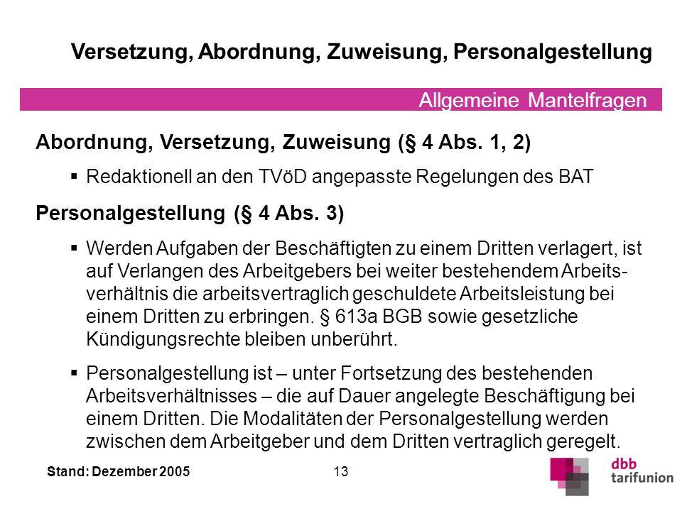Stand: Dezember 2005 12 Allgemeine Mantelfragen Allgemeine Arbeitsbedingungen III Personalakten (§ 3 Abs. 5) Die Beschäftigten haben ein Recht auf Ein