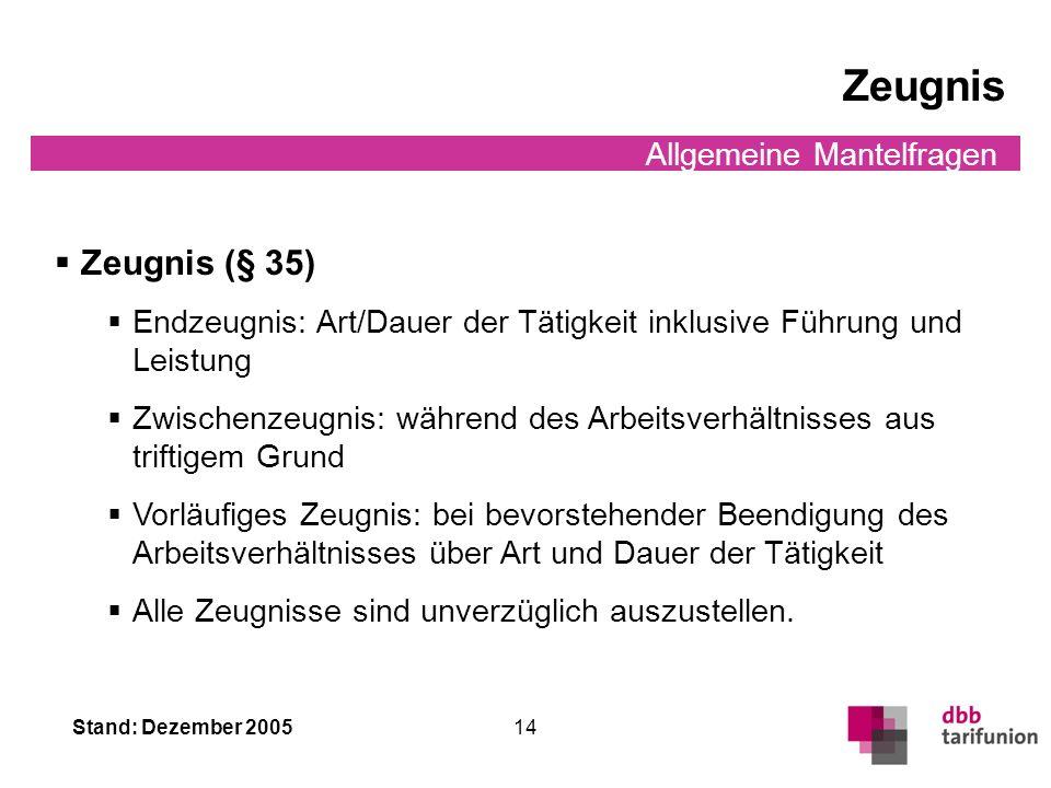 Stand: Dezember 2005 13 Allgemeine Mantelfragen Versetzung, Abordnung, Zuweisung, Personalgestellung Abordnung, Versetzung, Zuweisung (§ 4 Abs. 1, 2)