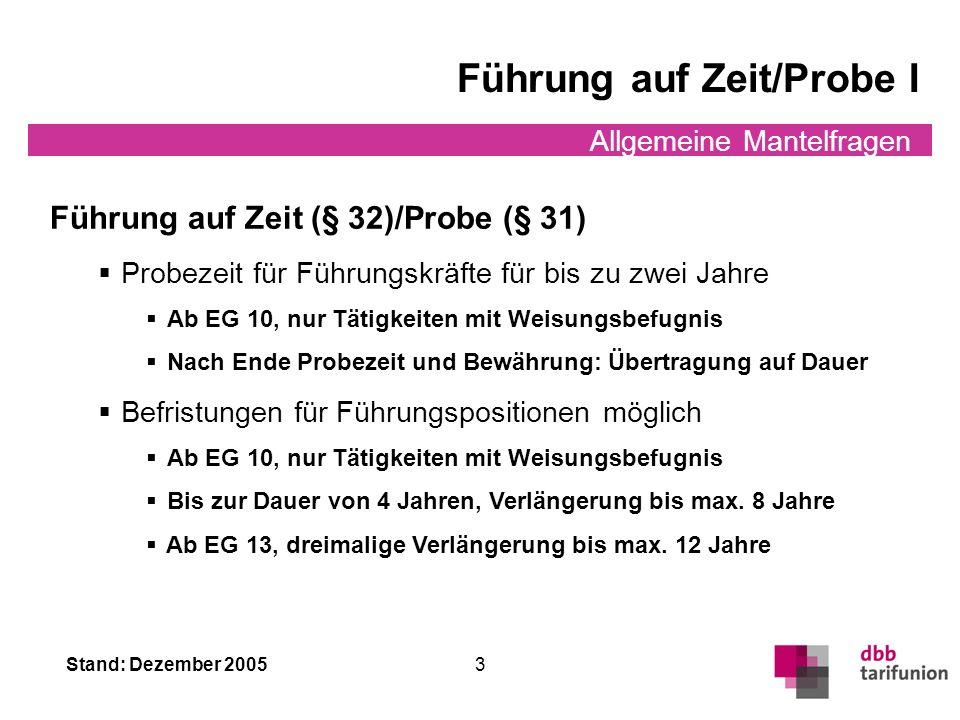 Stand: Dezember 2005 2 Allgemeine Mantelfragen Vereinheitlichung des Tarifrechts TVöD Gilt nur Bund und für Kommunen, die Mitglied in einem KAV sind,