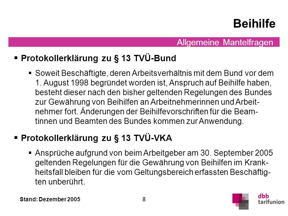 Stand: Dezember 2005 7 Allgemeine Mantelfragen Entgeltfortzahlung im Krankheitsfall Entgeltfortzahlung für alle bis zur 6. Woche (§ 22) Krankengeldzus