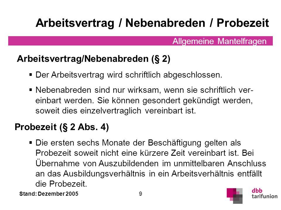 Stand: Dezember 2005 8 Allgemeine Mantelfragen Beihilfe Protokollerklärung zu § 13 TVÜ-Bund Soweit Beschäftigte, deren Arbeitsverhältnis mit dem Bund