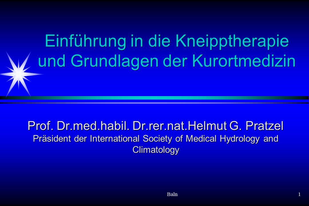 Baln1 Einführung in die Kneipptherapie und Grundlagen der Kurortmedizin Prof.