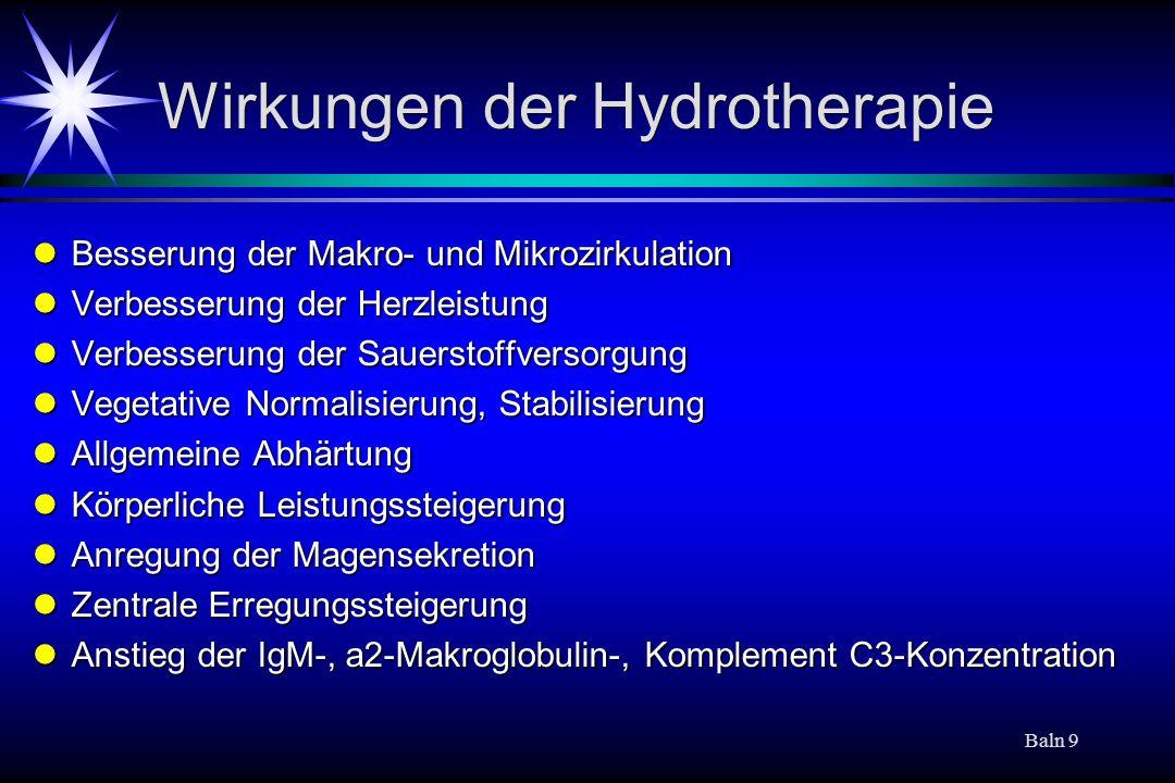 Baln 10 Definitionen im Kur- und Bäderwesen Hydrotherapie ist ein Teilgebiet der Physiotherapie.